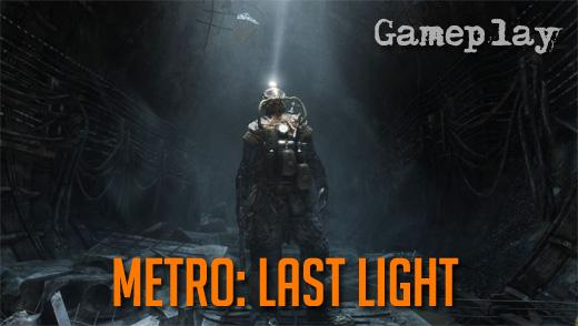 Metro Last Light: геймплей