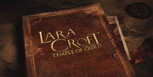 Объявлена дата выхода Lara Croft and the Temple of Osiris