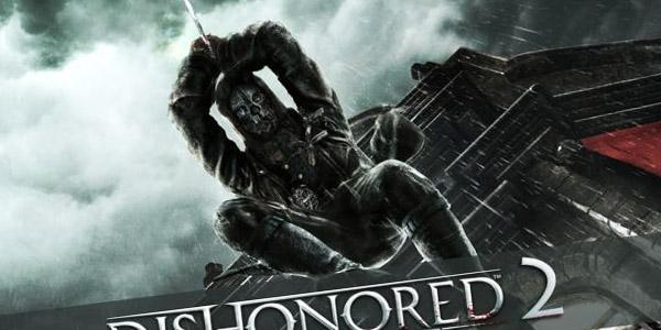 Dishonored 2 выйдет. Свежие новости